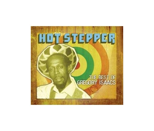 Gregory Isaacs - Hot Stepper: The Best Of Gregory Isaacs By Gregory Isaacs