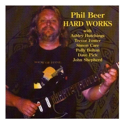 Phil Beer - Hard Works By Phil Beer