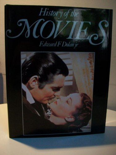 History of the Movies By Edward F. Dolan