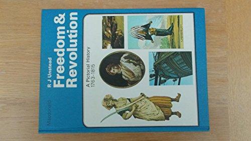 HISTORY OF THE ENGLISH SPEAKING WORLD: FREEDOM AND REVOLUTION, 1763-1815 ([ENGLISH-SPEAKING WORLD]) By R.J. Unstead