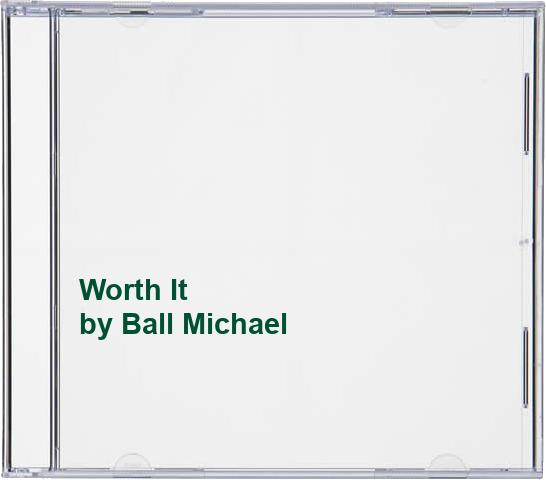 Ball Michael - Worth It