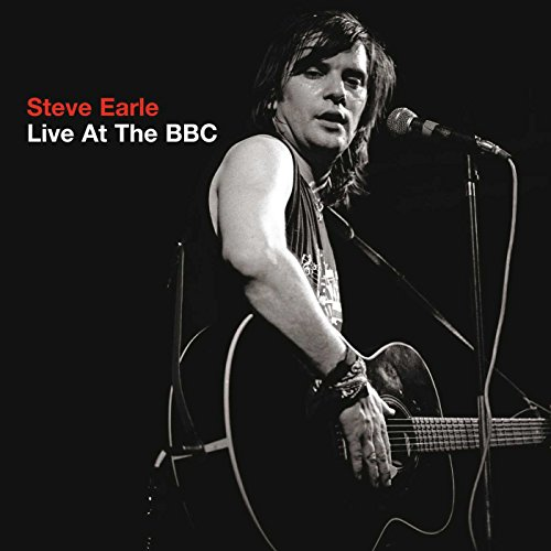Steve Earle - Live At The BBC By Steve Earle
