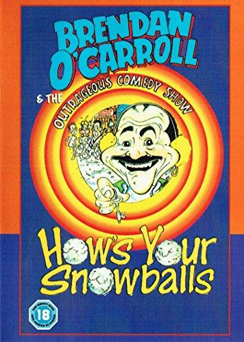 Brendan O'Carroll: How's Your Snowballs