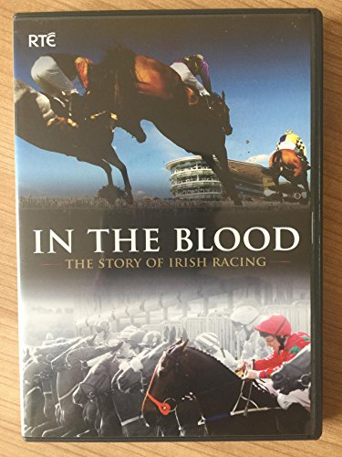 THE STORY OF IRISH RACING (IN THE BLOOD)