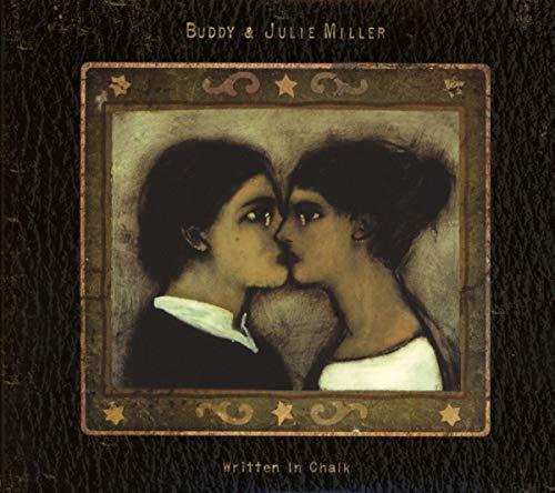Buddy Miller and Julie Miller - Written in Chalk