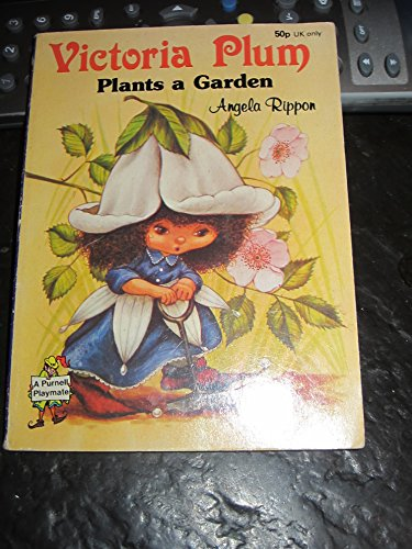 Victoria Plum Plants a Garden (A Purnell playmate) By Angela Rippon