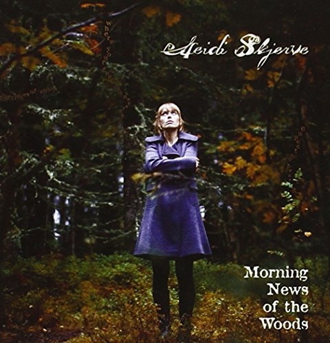 Heidi Skjerve - Morning News of the Woods