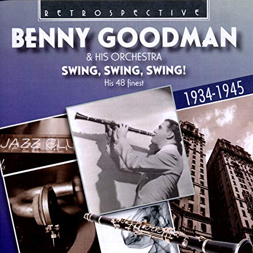 Swing, Swing, Swing!: His 48 Finest By Benny Goodman and His Orchestra