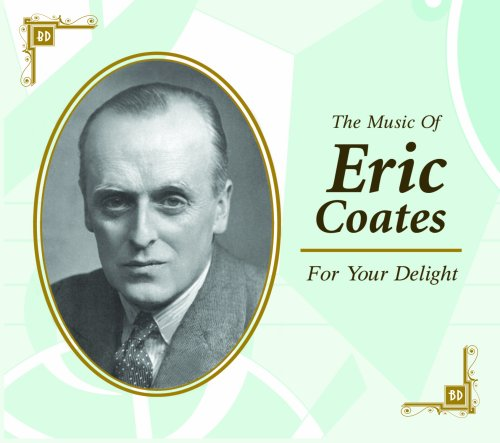 Eric Coates - For Your Delight