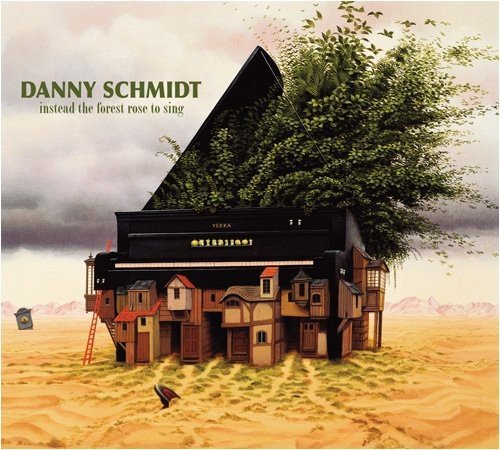 Danny Schmidt - Instead The Forest Rose To Sing