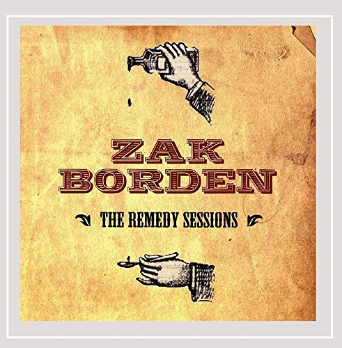 Borden Zak - Remedy Sessions