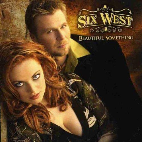 Six West - Beautiful Something By Six West