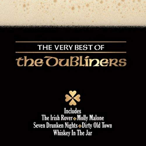 The Very Best of the Dubliners By The Dubliners