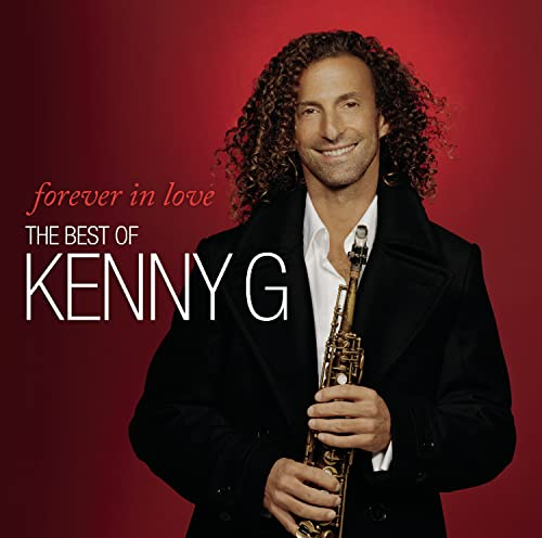 Forever in Love: The Best of Kenny G By Kenny G