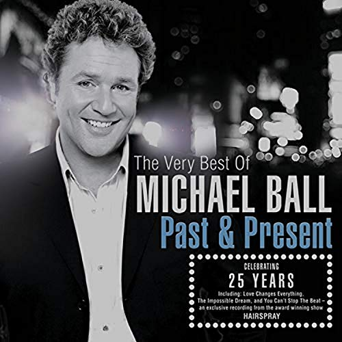 Past & Present: The Very Best of Michael Ball By Michael Ball