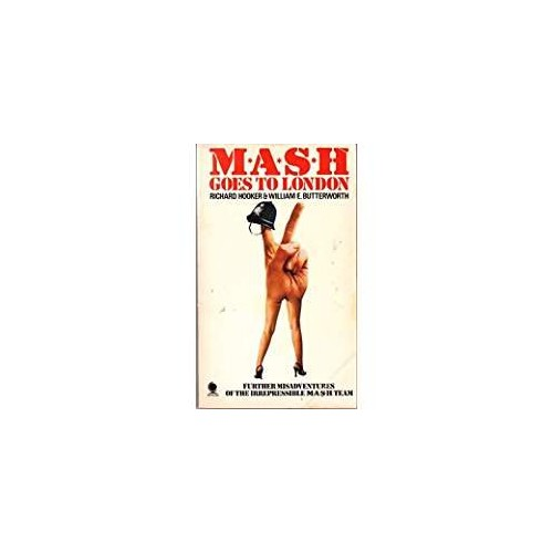 M. A. S. H. Goes to London By Richard Hooker