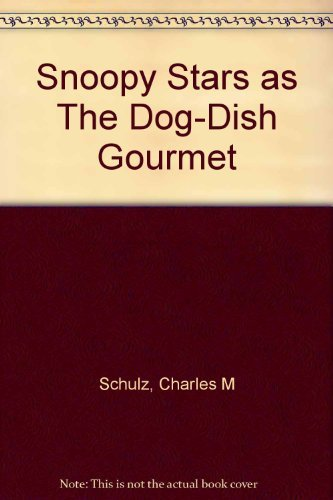 Snoopy Stars as The Dog-Dish Gourmet By Charles M. Schulz