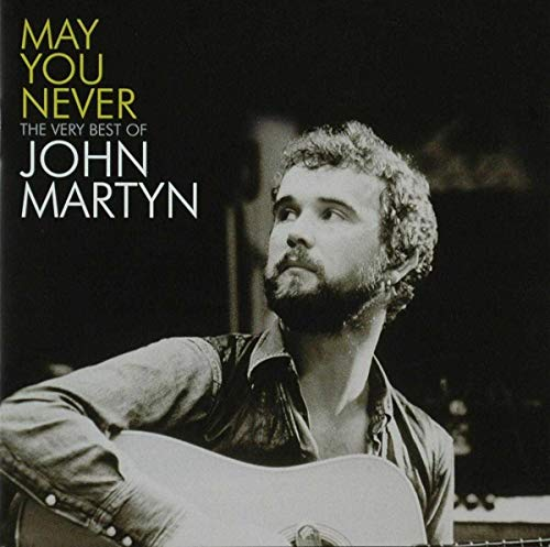John Martyn - May You Never - The Very Best Of By John Martyn