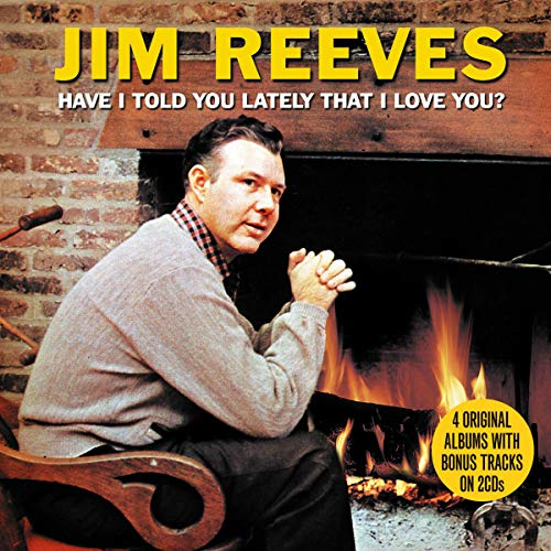 Jim Reeves - Have I Told You Lately