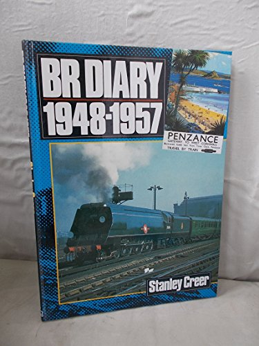 BR DIARY 1948-1957. Volume editor Stanley Creer