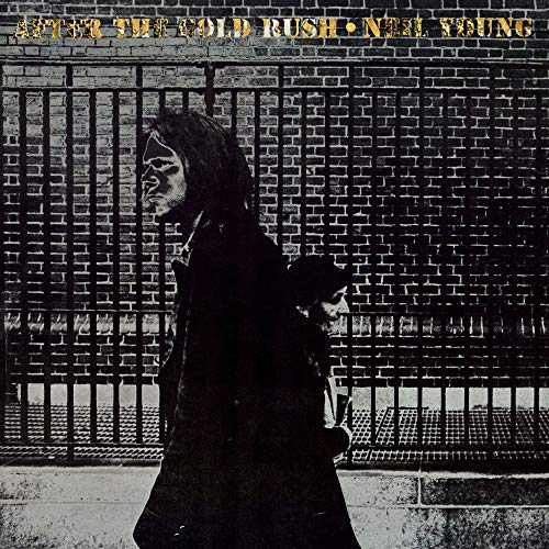 Neil Young - After The Gold Rush By Neil Young