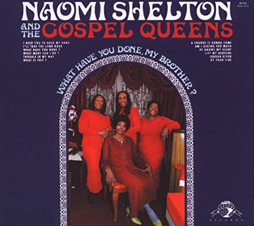 Naomi Shelton - What Have You Done My Brother
