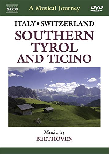 A Musical Journey: Italy, Switzerland, Southern Tyrol and Ticino