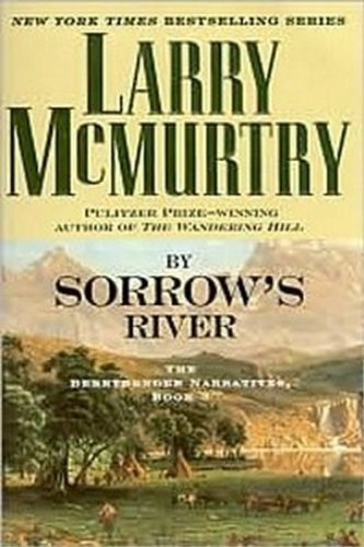 By Sorrow's River By Larry McMurtry