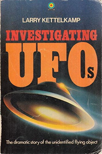 INVESTIGATING UFOs By Larry Kettelkamp