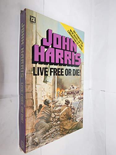 Live Free or Die By John Harris