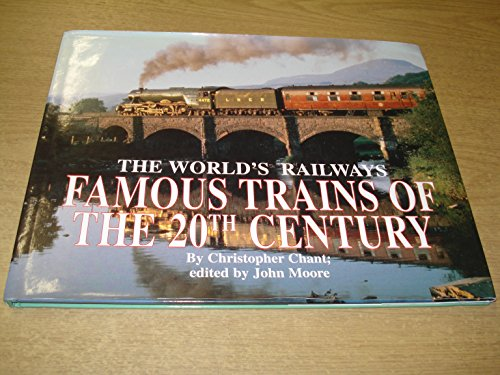 Details about The World's Railways : Famous Trains of the 20    by Chant,  Christopher Hardback