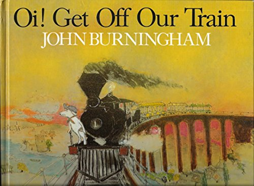 Oi! Get Off Our Train By John Burningham