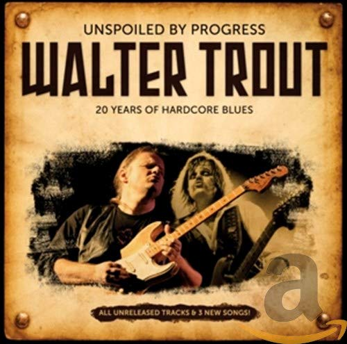 Unspoiled By Progress By Walter Trout