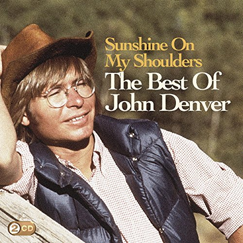 Sunshine On My Shoulders: The Best of John Denver By John Denver