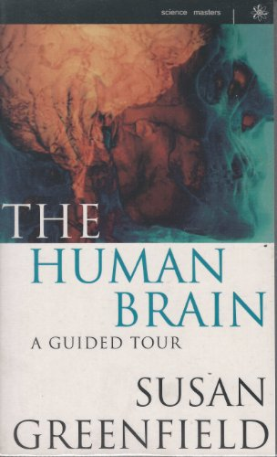 The Human Brain : A Guided Tour By Susan Greenfield