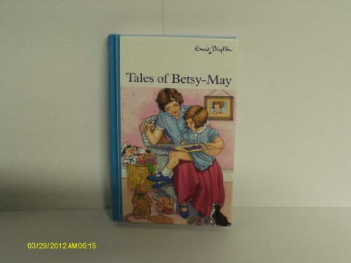 Tales of Betsy May By Enid Blyton