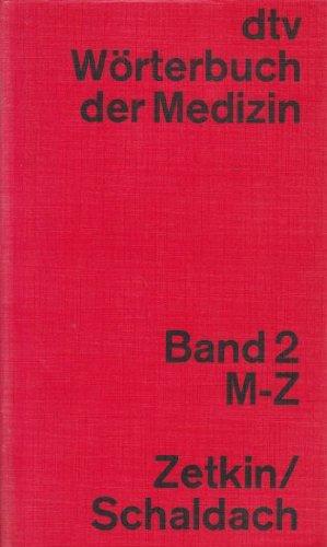 Wörterbuch der Medizin. Band 2. M-Z. By ZETKIN-SCHALDACH.