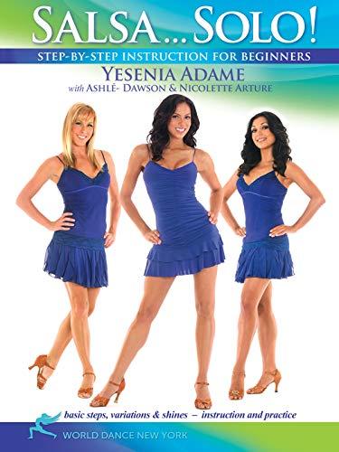 Salsa...Solo! - with Yesenia Adame: Beginner salsa dancing instruction, Salsa how-to, Salsa dance co