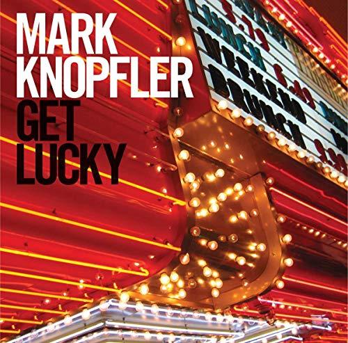 Mark Knopfler - Get Lucky By Mark Knopfler