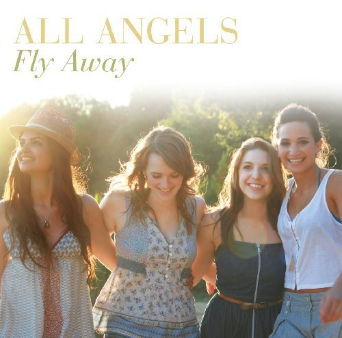 All Angels - Fly Away By All Angels