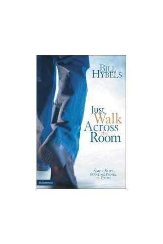 Just Walk Across the Room Simple Steps Pointing People to Faith - 2006 publication.