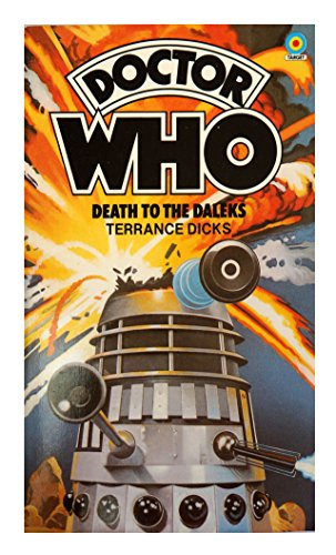Doctor Who and Death to the Daleks By Terrance Dicks