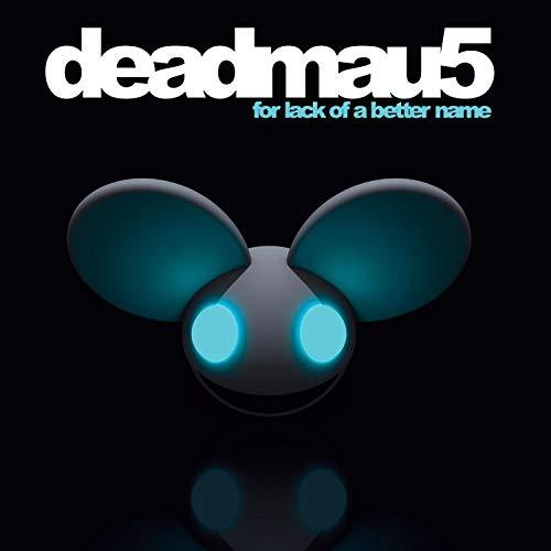 Deadmau5 - For Lack of a Better Name By Deadmau5