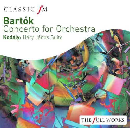 Bartok: Concerto for Orchestra / Romanian Folk Dances / Kodaly: Háry János Suite