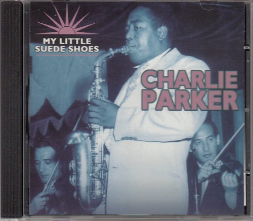 Charlie Parker - My Little Suede Shoes