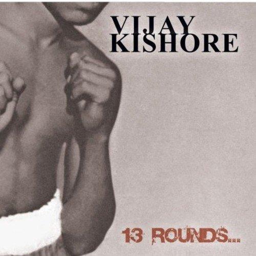 Vijay Kishor - 13 Rounds By Vijay Kishor