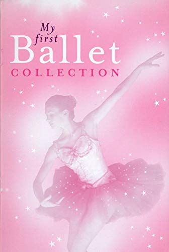 My First Ballet Collection - My First Ballet Collection