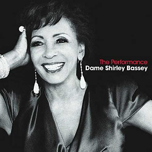 Dame Shirley Bassey - The Performance By Dame Shirley Bassey