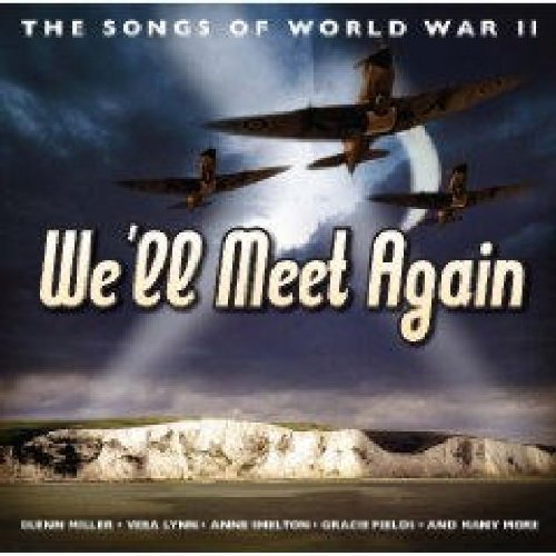 Various Artists - We'll Meet Again: The Love Songs of World War II By Various Artists