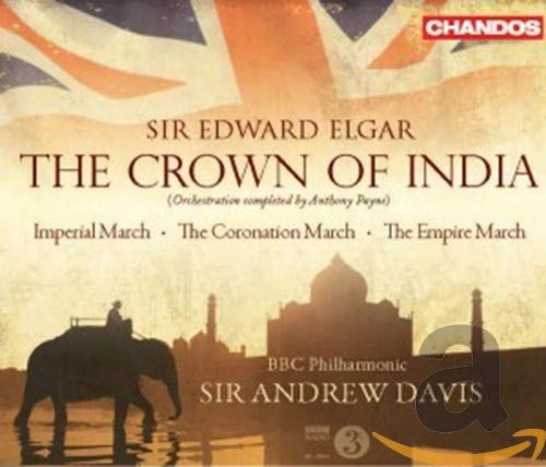 Sir Andrew Davis - Elgar: The Crown of India (The Crown Of India) By Sir Andrew Davis